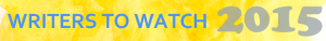 writers-to-watch-2015-620